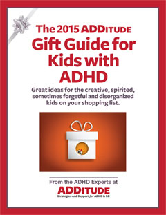 2015 ADDitude Gift Guide for Kids with ADHD